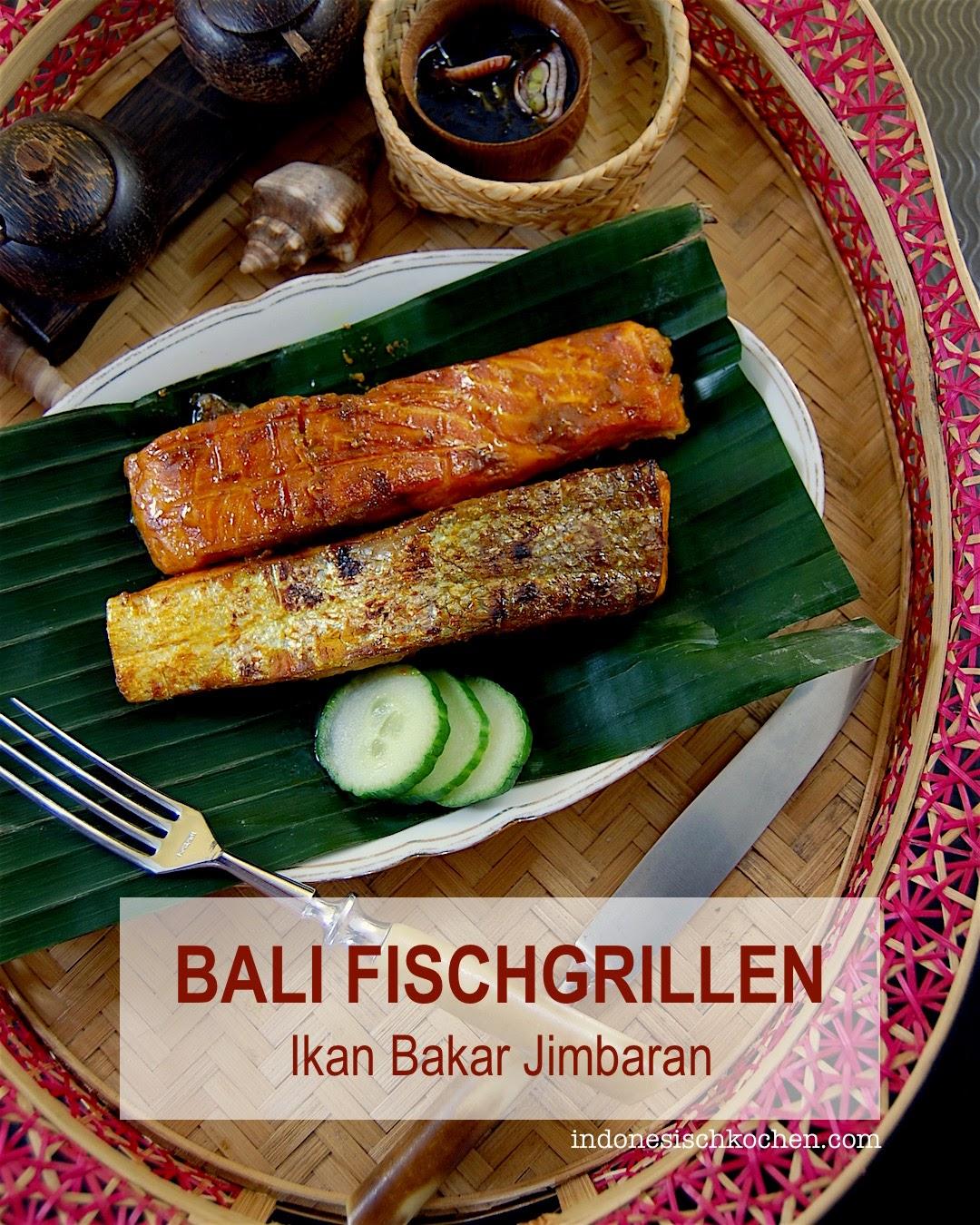 Rezept Ikan Bakar Jimbaran, Bali Fischgrillen