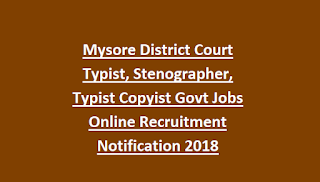 Mysore District Court Typist, Stenographer, Typist Copyist Govt Jobs Online Recruitment Notification 2018