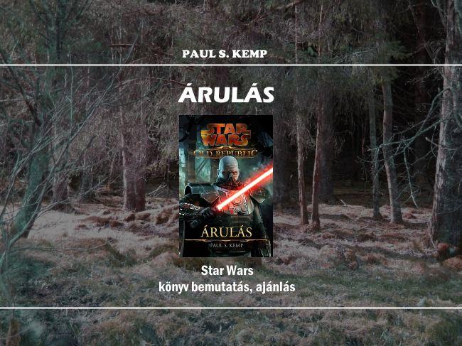 Paul S. Kemp Árulás Star Wars könyv bemutatás, ajánlás