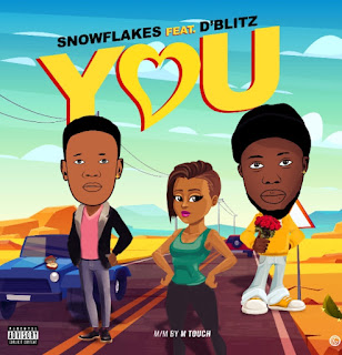 DOWNLOAD YOU BY SNOW FLAKES FT D'BLITZ