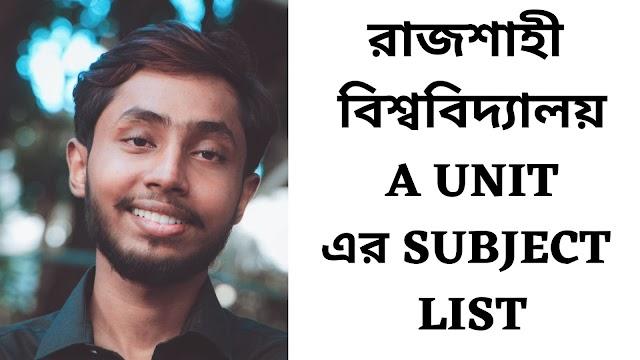 Rajshahi University A Unit Subject List - RU A Unit Subject List