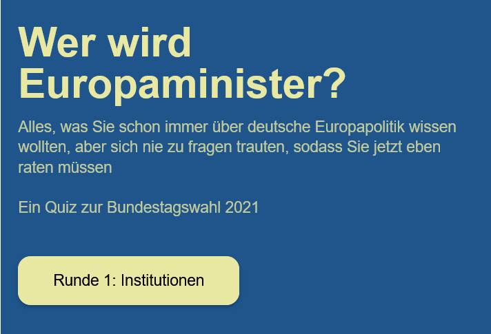 Wer wird Europaminister? Das Europaquiz zur Bundestagswahl 2021