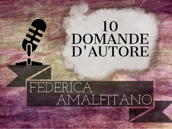 10 domande d'Autore #05 Federica Amalfitano