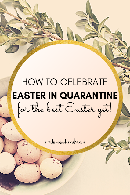 how to celebrate easter in quarantine or easter festivities in lockdown