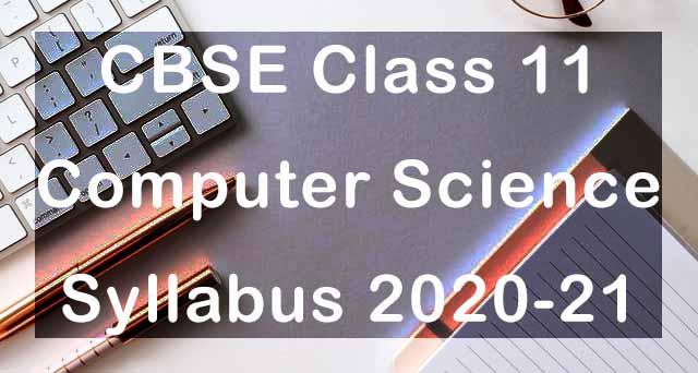 CBSE Class 11 Computer Science Syllabus 2020-21