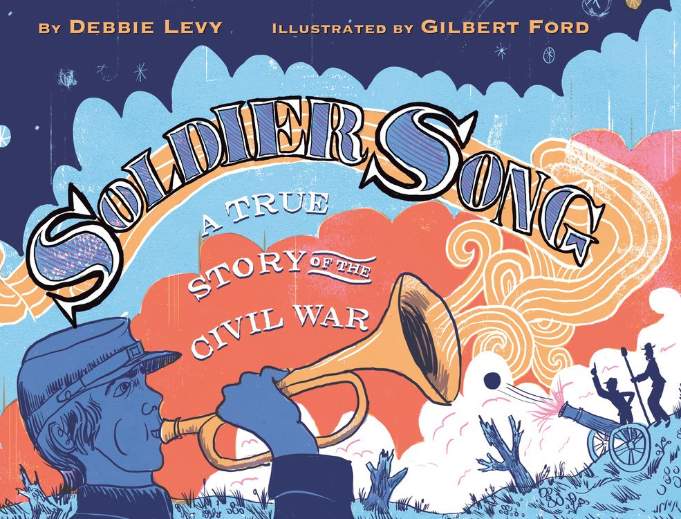 Let's Talk Picture Books: SOLDIER SONG: A TRUE STORY OF THE