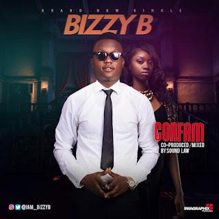 MUSIC: Bizzy B - Confam
