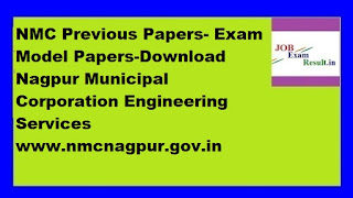 NMC Previous Papers- Exam Model Papers-Download Nagpur Municipal Corporation Engineering Services www.nmcnagpur.gov.in