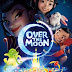 Movie Review: Over the Moon (2020)