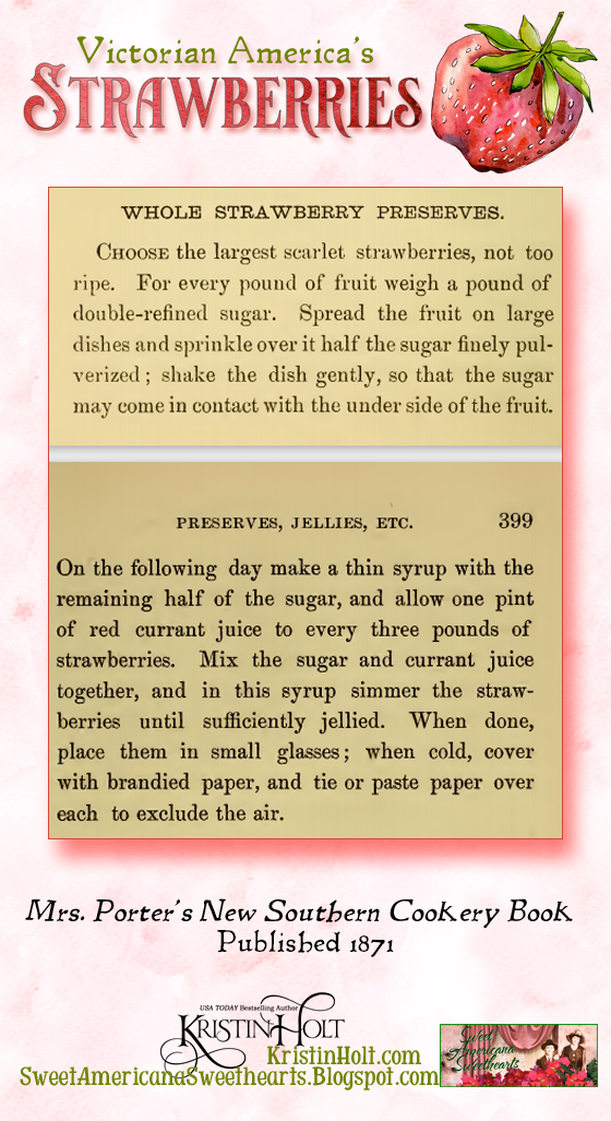 Kristin Holt | Victorian America's Strawberries. Whole Strawberry Preserves (bottled). From Mrs. Porter's New Southern Cookery Book, Published 1871.