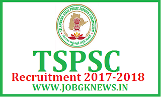 http://www.jobgknews.in/2017/11/tspsc-recruitment-2017-2018.html