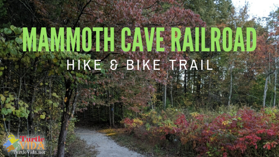 Mammoth Cave Railroad Hike & Bike Trail | turtlevida.net