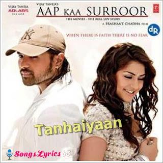 TANHAIYAAN Song Lyrics From Aap Kaa Surror [2006],