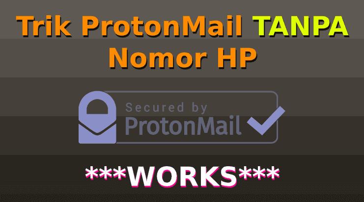 Cara daftar email ProtonMail tanpa nomor HP