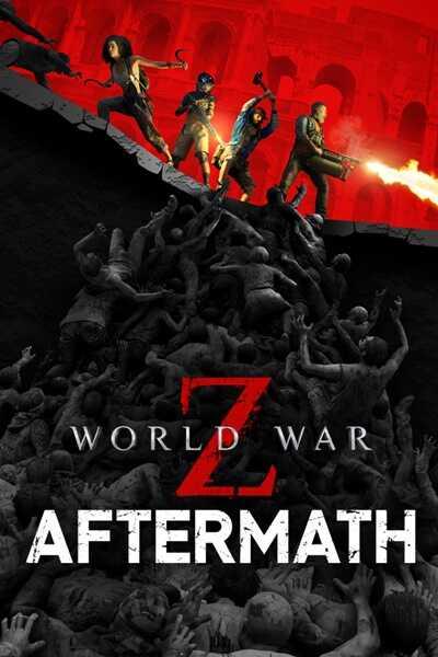 โหลดเกมส์ [Pc] World War Z: Aftermath   เกมส์เอาชีวิตรอดจากดงซอมบี้