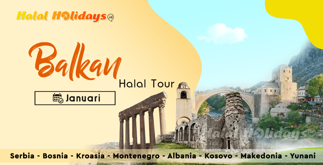 Paket Tour Balkan Yunani Murah Bulan Januari 2021