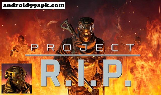 لعبة Project RIP Mobile v2.15 مهكرة كاملة بحجم 828 ميجابايت للأندرويد