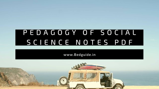 Pedagogy of Social Science B.ed Notes PDF