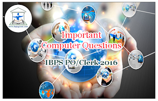Important Computer Questions for IBPS PO/Clerk 2016
