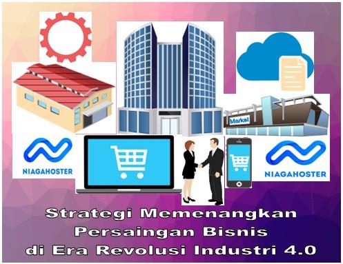 Strategi Memenangkan Persaingan Bisnis di Era Revolusi Industri 4.0