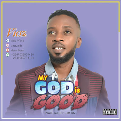 [Gospel music] Vicsz - My God is good (prod. Jeff DM)