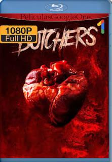 Butchers (Asesinos Sádicos) (2020) [1080p BRrip] [Latino-Inglés] [LaPipiotaHD]
