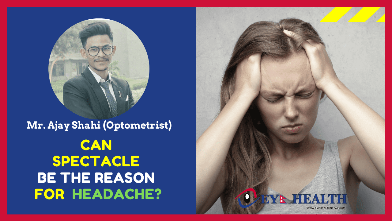 Reason of headache may be spectacles