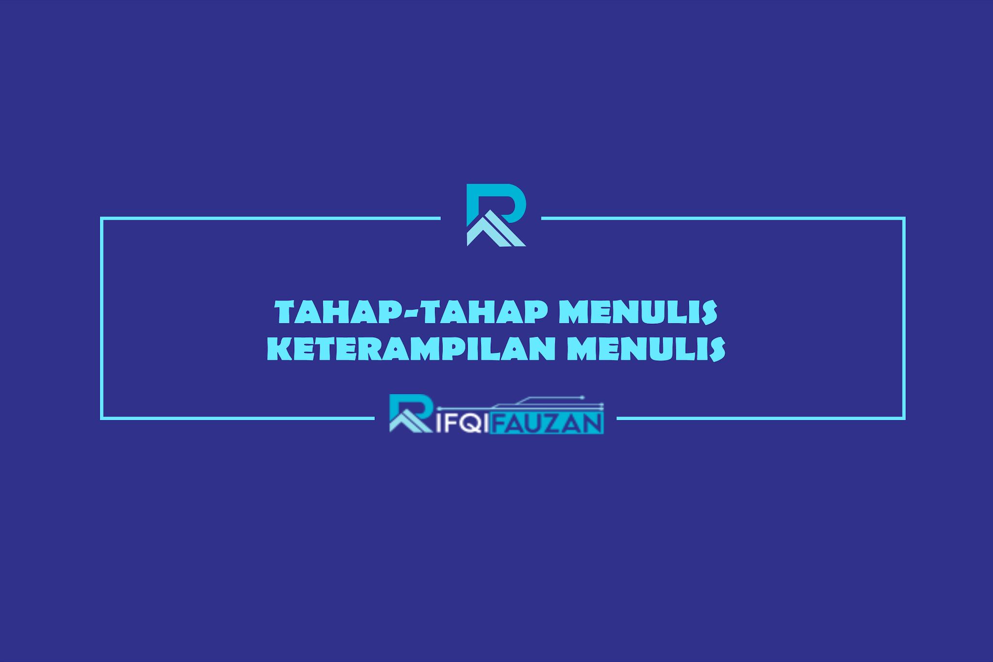 TAHAP-TAHAP MENULIS | KETERAMPILAN MENULIS
