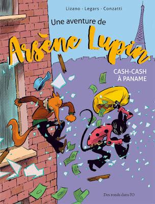 """Une aventure de Arsène Lupin """"cash-cash à Panam"""" aux éditions """"Des ronds dans l'O"""""""