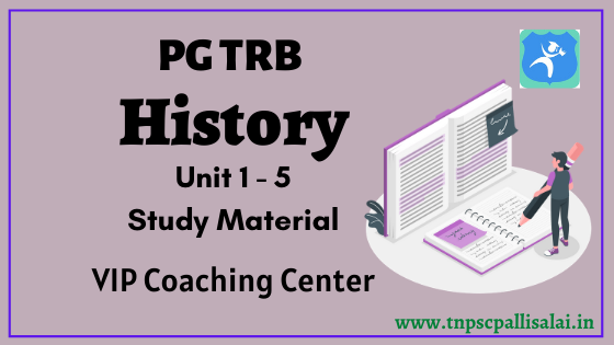 PG TRB History Unit 1 - 5 Study Material