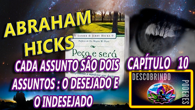 Abraham Hicks - Peça e lhe Será concedido - capítulo 10