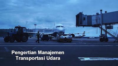 Pengertian Manajemen Transportasi Udara