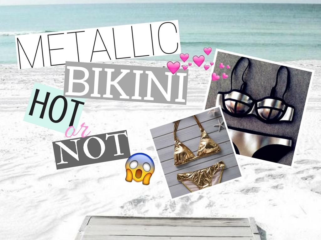 Metallic bikini - HOT or NOT?