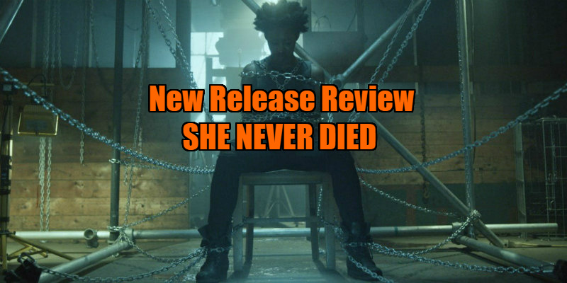 she never died review
