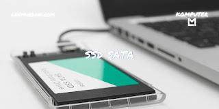 Kelebihan SSD SATA dibanding HDD SATA dan SSD NVMe