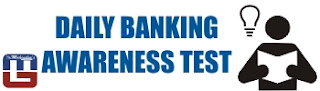 DAILY BANKING AWARENESS TEST