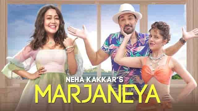 Marjaneya Lyrics-Neha Kakkar, Marjaneya Lyrics abhinav shukla, Marjaneya Lyrics babbu, Marjaneya song Lyrics, Marjaneya Lyrics Rubina Dilaik,