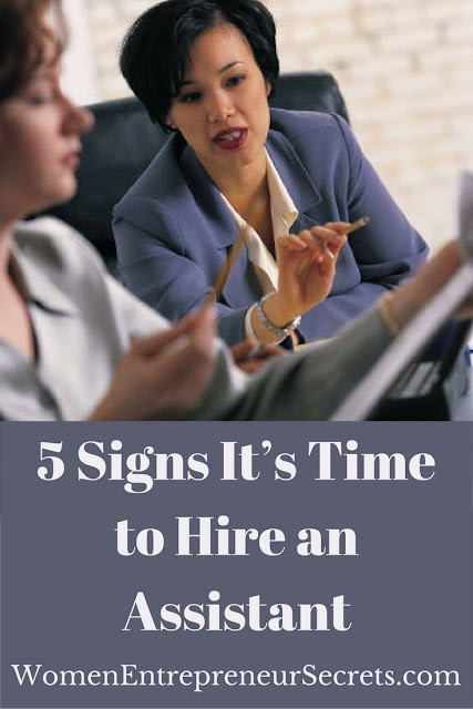 5 signs it's time to hire an assistant