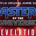 """Kevin Smith diz que personagens de """"Masters of the Universe: Revelation"""" terão o visual clássico da série original"""
