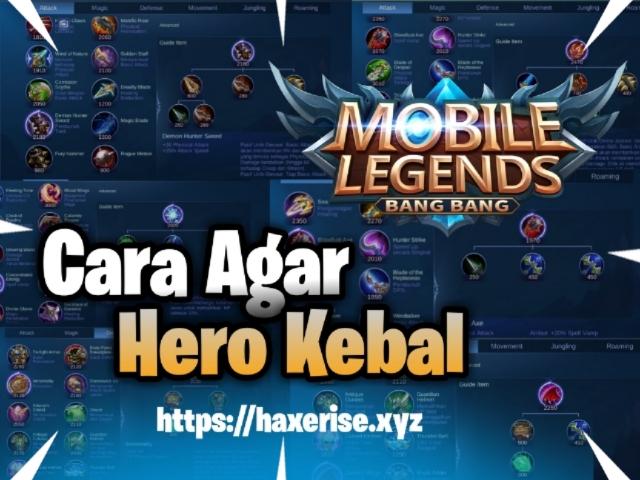 cara agar hero kebal tidak bisa mati di mobile legends