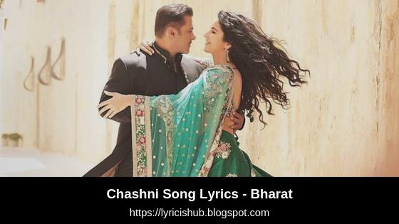 Chashni Song Lyrics - Bharat   Salman Khan, Katrina Kaif   Vishal & Shekhar ft. Abhijeet Srivastava   T-Series   Lyricishub
