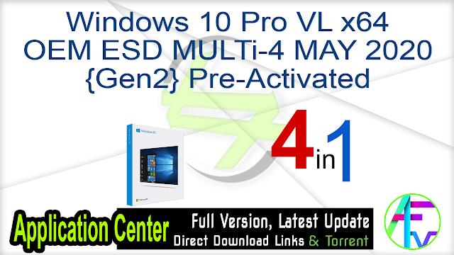Windows 10 Pro VL X64 OEM ESD MULTi-4 MAY 2020 {Gen2} Pre-Activated