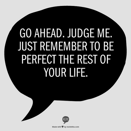 Quotes About judging People ~ Top Ten Quotes
