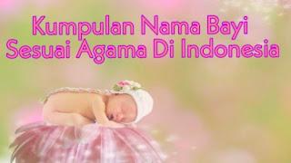 Kumpulan nama bayi sesuai agama di indonesia