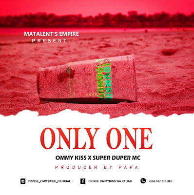 Download Audio | Ommy Kiss Ft. Super Duper Mc - Only one