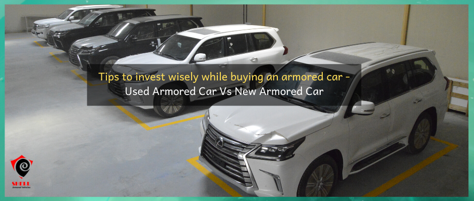 Tips to invest wisely while buying an Armored Car