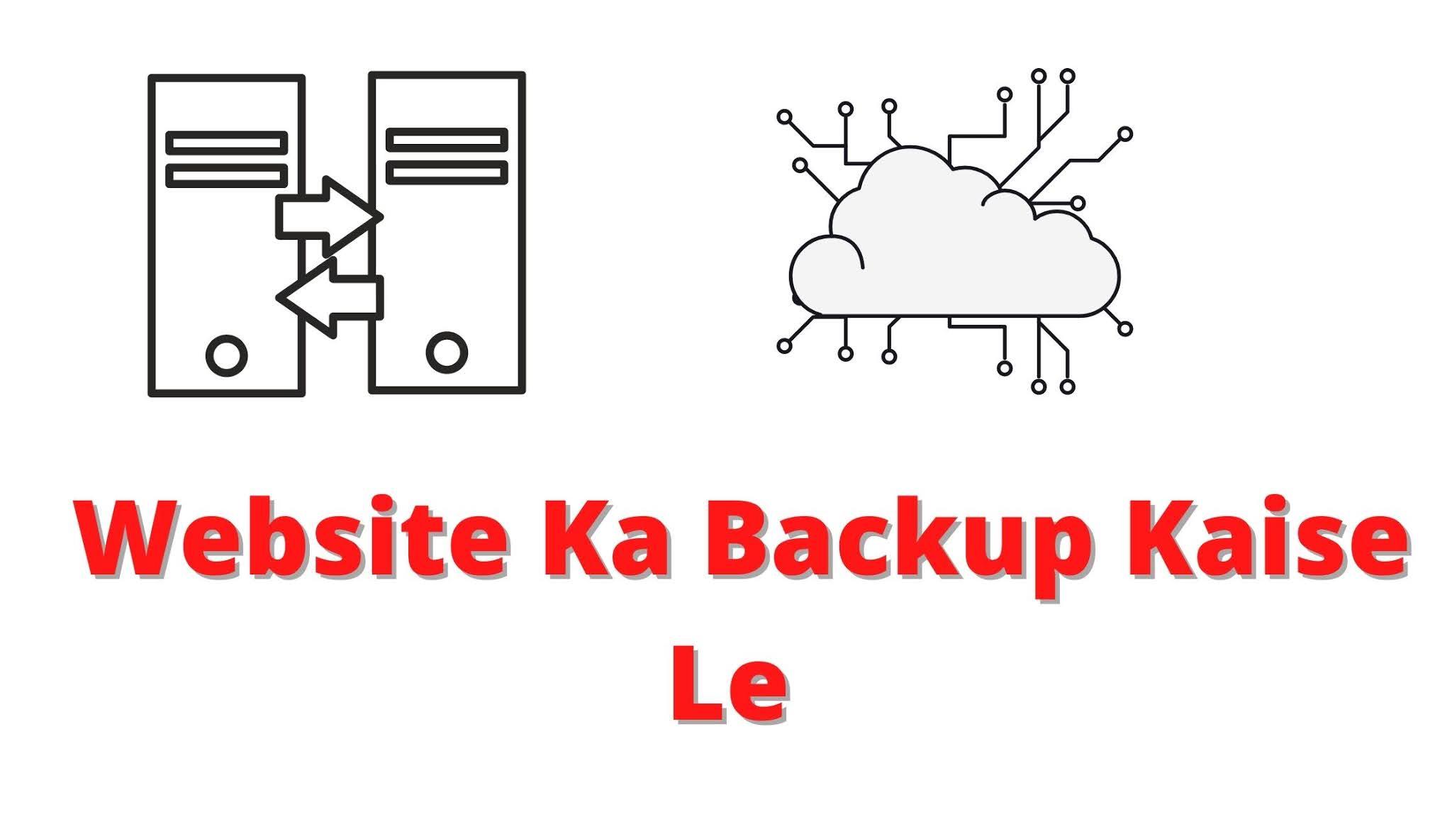 Website Ka Backup Kaise Le Blogger Aur WordPress Mein | Website Backup |