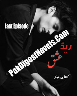 Red Ishq (Last Episode) Complete Novel By Kainat Ijaz
