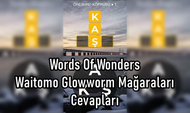 Words Of Wonders Waitomo Glowworm Mağaraları Cevaplar