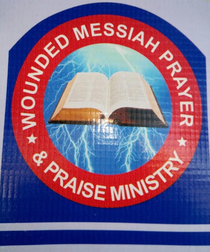 WOUNDED MESSIAH PRAYER AND PRAISE MINISTRY